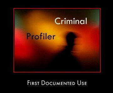 Criminal Profiling First Documented Use