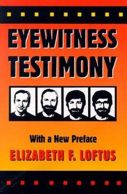 Eyewitness Testimony Elizabeth Loftus
